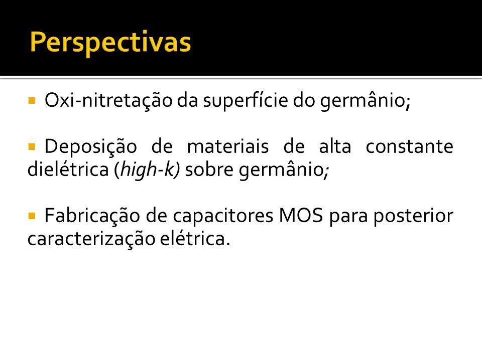 Oxi-nitretação da superfície do germânio; Deposição de materiais de alta constante dielétrica (high-k) sobre germânio; Fabricação de capacitores MOS para posterior caracterização elétrica.