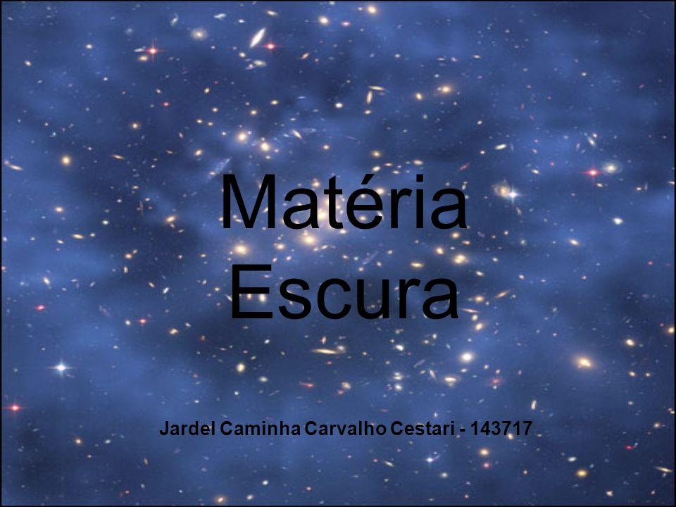 Matéria Escura Jardel Caminha Carvalho Cestari - 143717