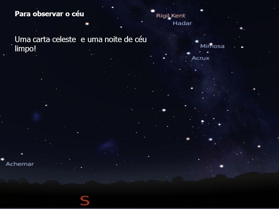 Para observar o céu Uma carta celeste e uma noite de céu limpo!