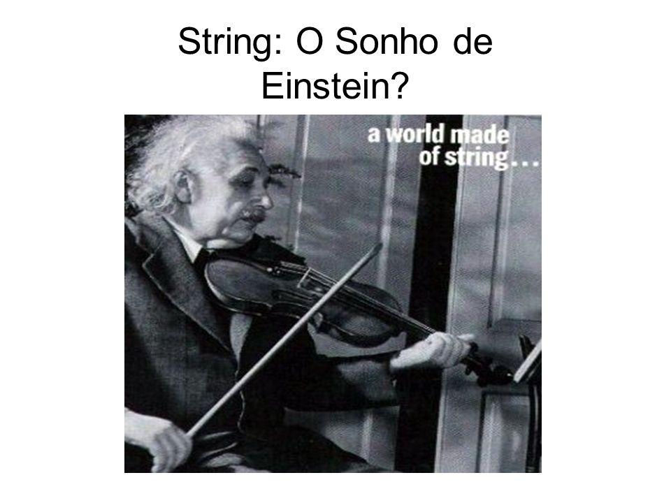 String: O Sonho de Einstein?