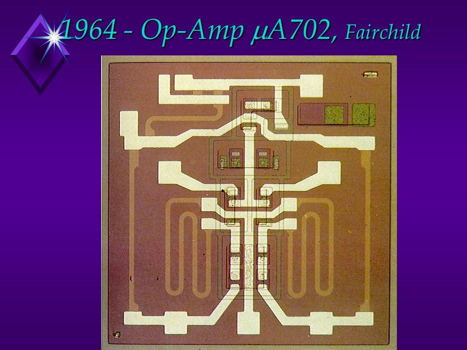 1964 - Op-Amp A702, Fairchild