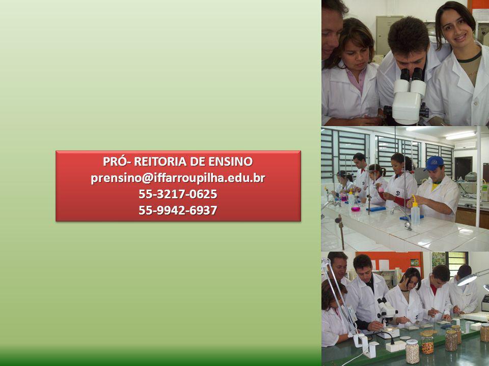 PRÓ- REITORIA DE ENSINO prensino@iffarroupilha.edu.br55-3217-062555-9942-6937 prensino@iffarroupilha.edu.br55-3217-062555-9942-6937