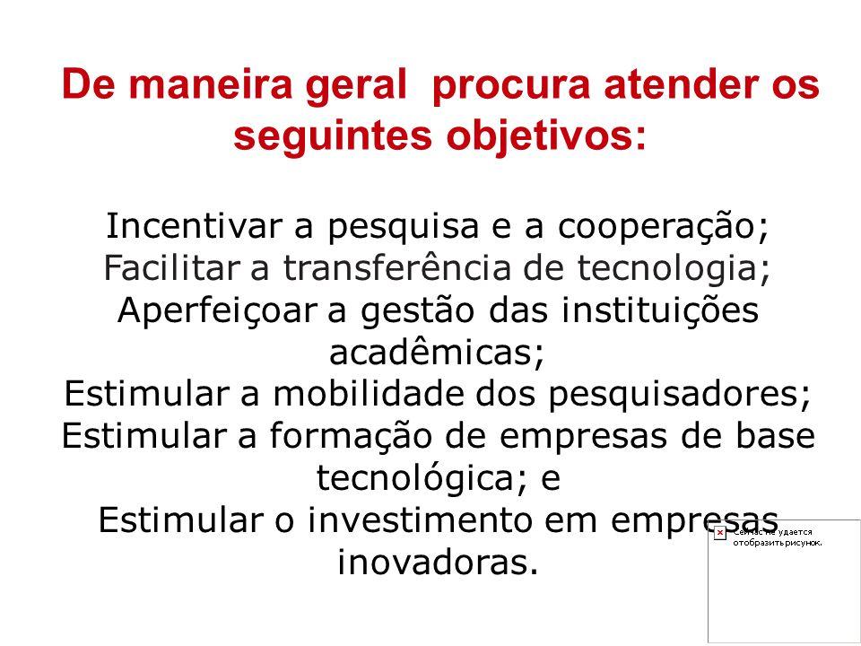Incentivar a pesquisa e a cooperação; Facilitar a transferência de tecnologia; Aperfeiçoar a gestão das instituições acadêmicas; Estimular a mobilidad