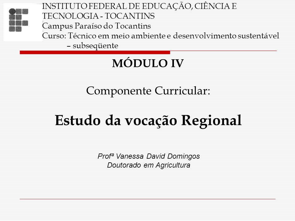 INSTITUTO FEDERAL DE EDUCAÇÃO, CIÊNCIA E TECNOLOGIA - TOCANTINS Campus Paraíso do Tocantins Curso: Técnico em meio ambiente e desenvolvimento sustentá