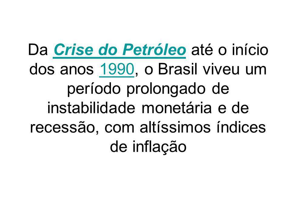 Da Crise do Petróleo até o início dos anos 1990, o Brasil viveu um período prolongado de instabilidade monetária e de recessão, com altíssimos índices