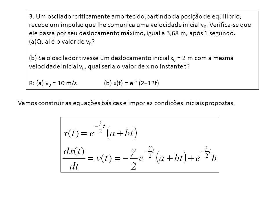 A outra solução é procurar a forma : e repetindo o processo anterior de derivação sucessiva.
