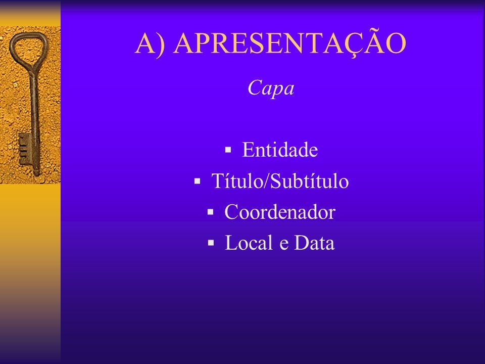 A) APRESENTAÇÃO Capa Entidade Título/Subtítulo Coordenador Local e Data
