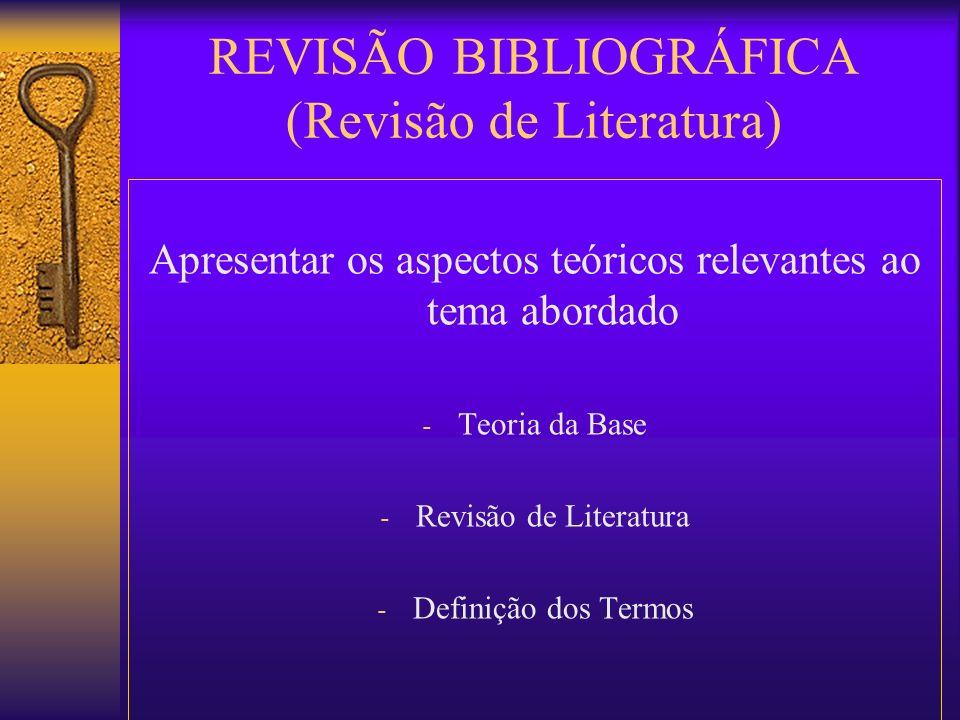 Apresentar os aspectos teóricos relevantes ao tema abordado - Teoria da Base - Revisão de Literatura - Definição dos Termos REVISÃO BIBLIOGRÁFICA (Rev