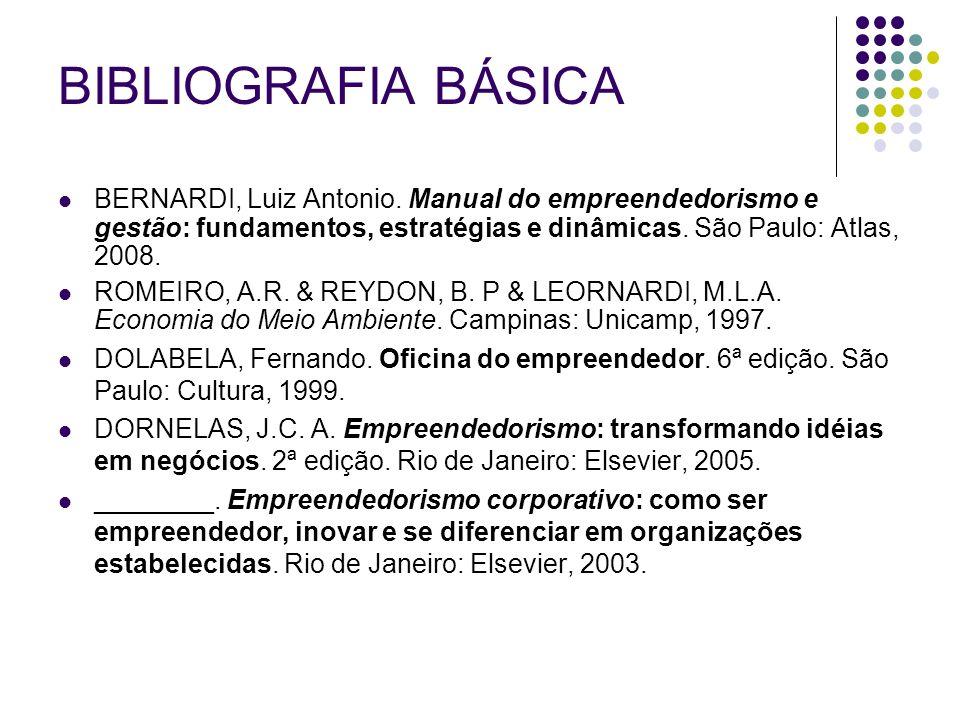 BIBLIOGRAFIA BÁSICA BERNARDI, Luiz Antonio.