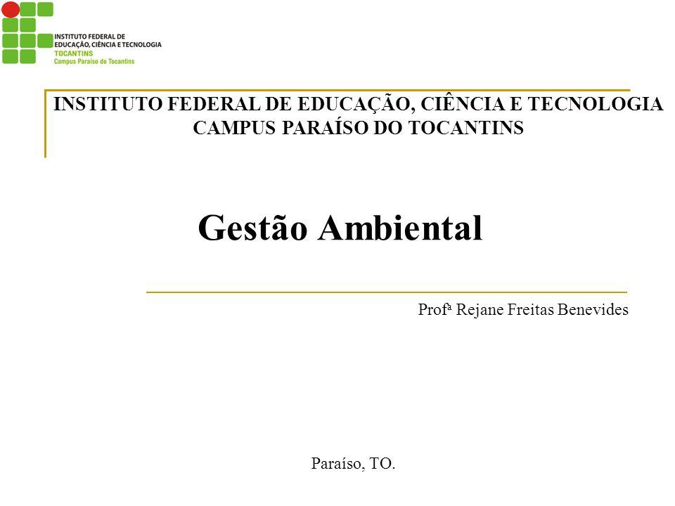 Gestão Ambiental Prof a Rejane Freitas Benevides Paraíso, TO.