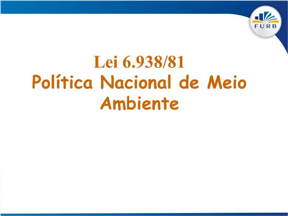 Lei 6.938/81 Política Nacional de Meio Ambiente