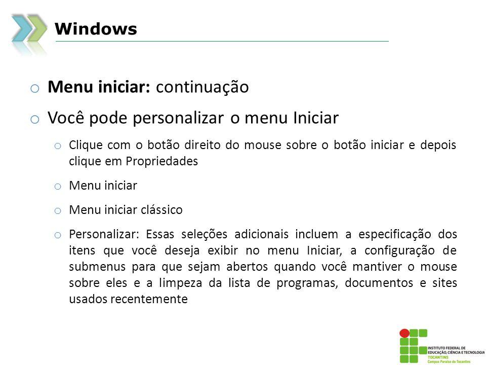 Windows o Menu iniciar: continuação o Acessar: o Menu iniciar :: Todos os programas :: Acessórios :: Bloco de Notas