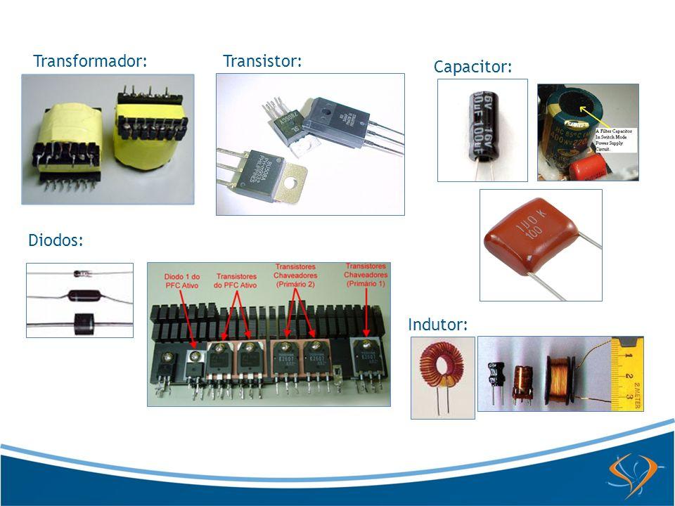 Transformador:Transistor: Capacitor: Diodos: Indutor: