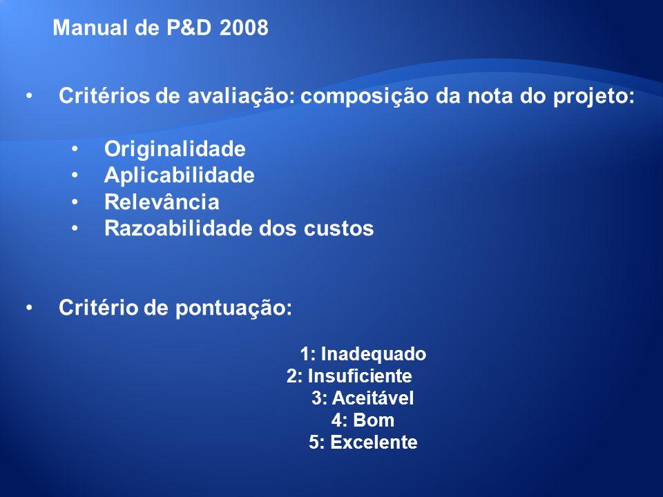 Critérios de avaliação: composição da nota do projeto: Originalidade Aplicabilidade Relevância Razoabilidade dos custos Critério de pontuação: 1: Inad