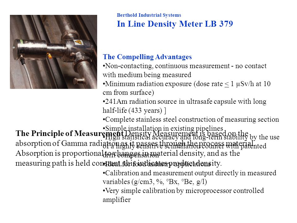 Berthold Industrial Systems In Line Density Meter LB 379 The Compelling Advantages Non-contacting, continuous measurement - no contact with medium bei
