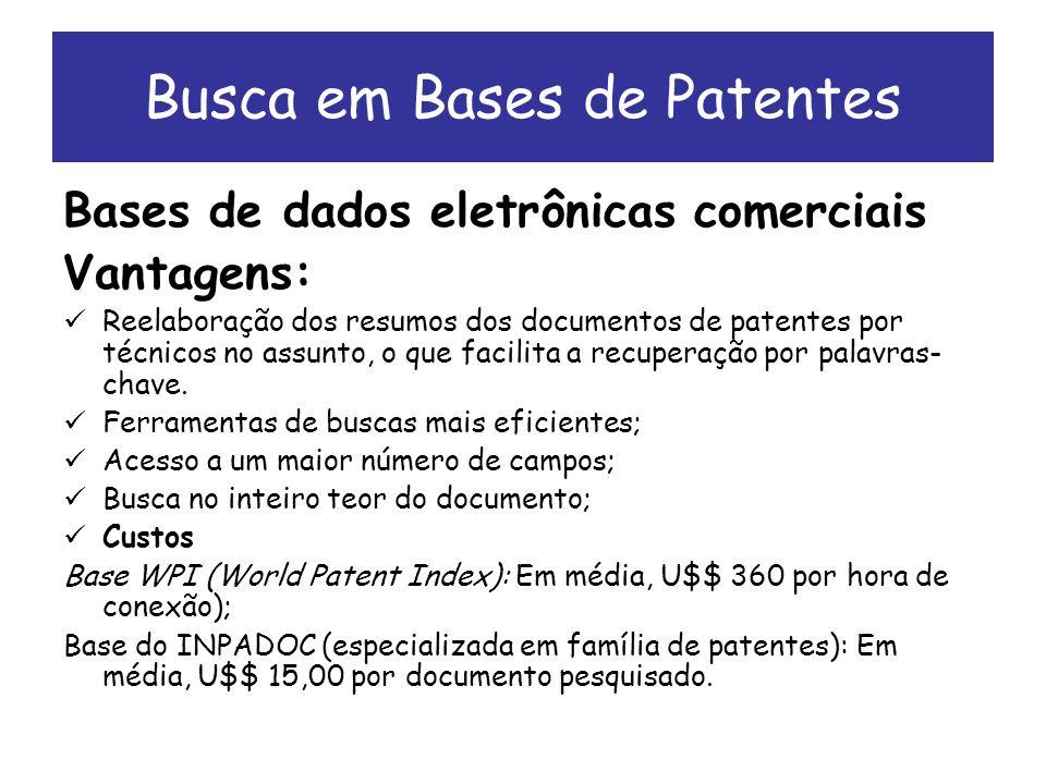 Bases de dados eletrônicas comerciais Vantagens: Reelaboração dos resumos dos documentos de patentes por técnicos no assunto, o que facilita a recuperação por palavras- chave.