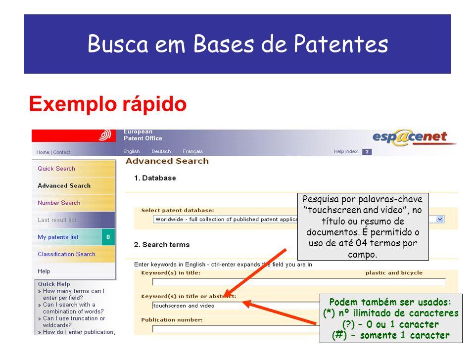 Exemplo rápido Busca em Bases de Patentes Pesquisa por palavras-chave touchscreen and video, no título ou resumo de documentos.