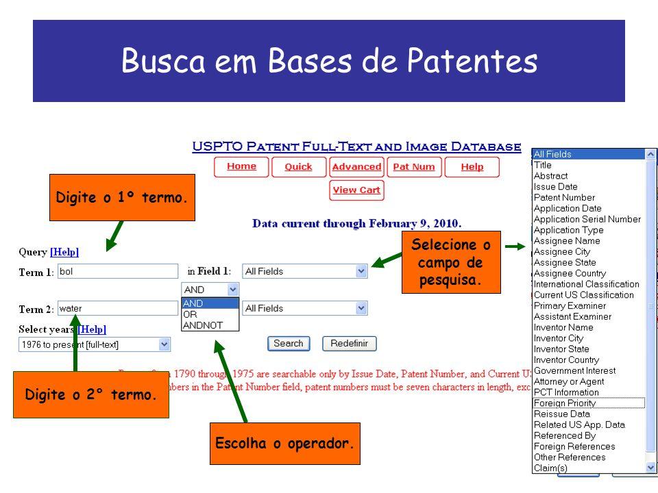 Busca em Bases de Patentes Digite o 1º termo. Digite o 2° termo.