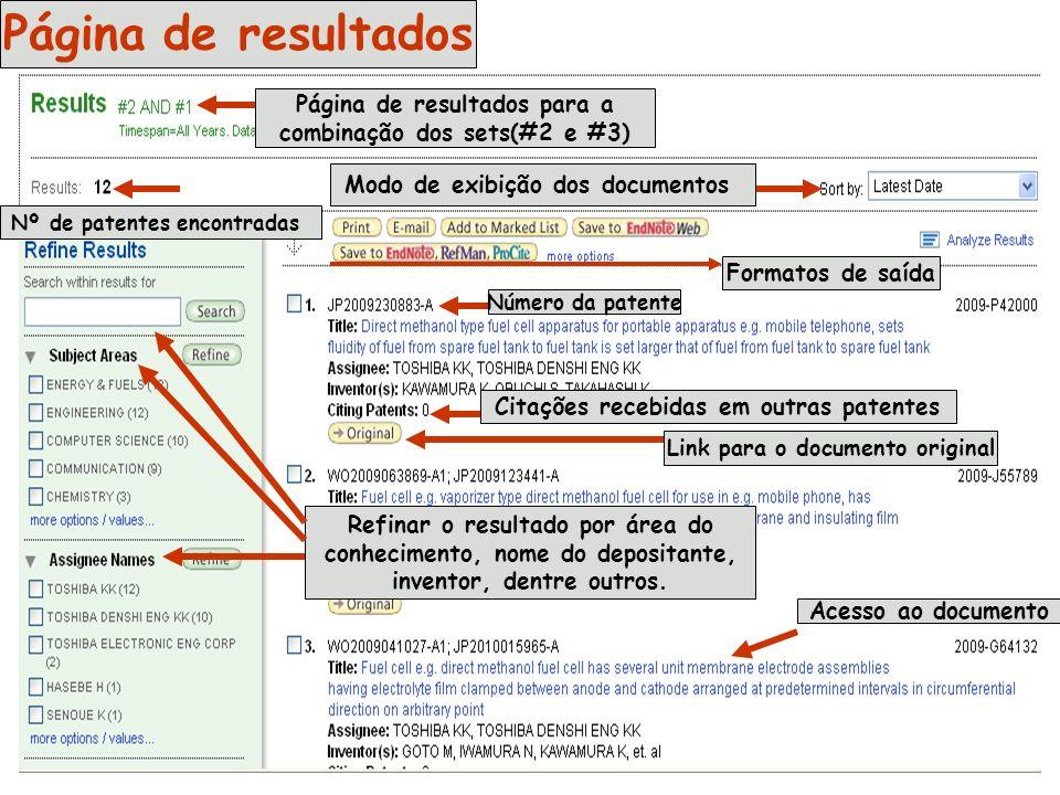 Página de resultados Página de resultados para a combinação dos sets(#2 e #3) Refinar o resultado por área do conhecimento, nome do depositante, inventor, dentre outros.