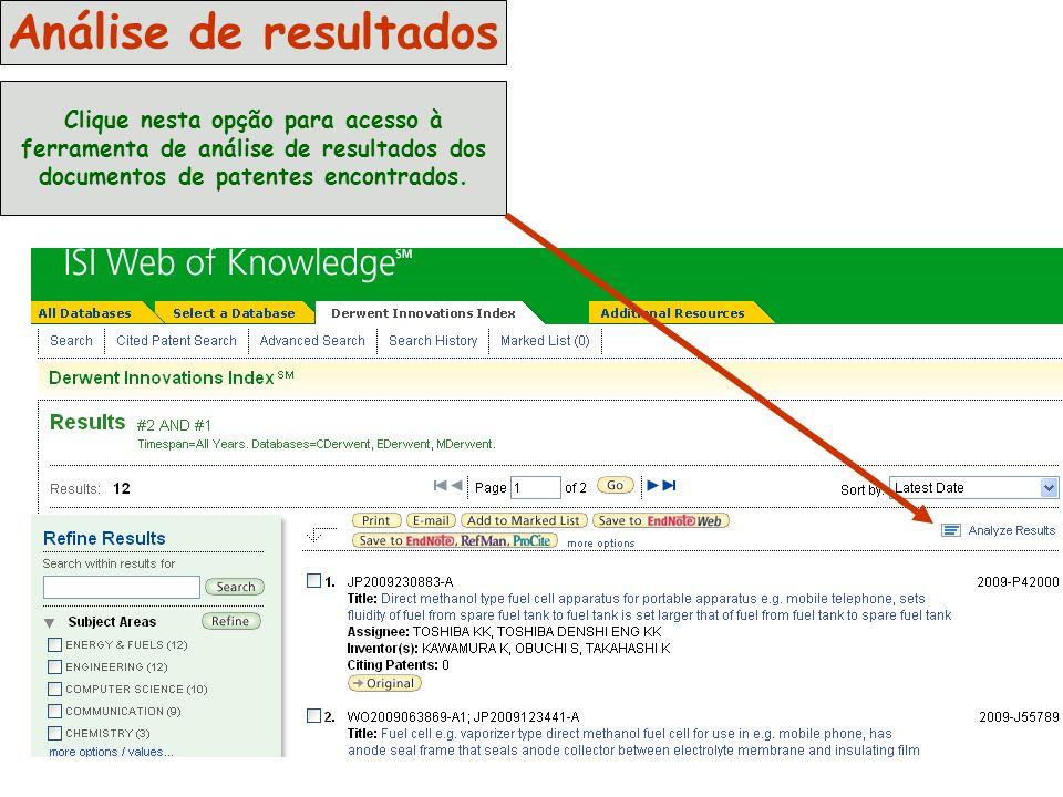 Análise de resultados Clique nesta opção para acesso à ferramenta de análise de resultados dos documentos de patentes encontrados.
