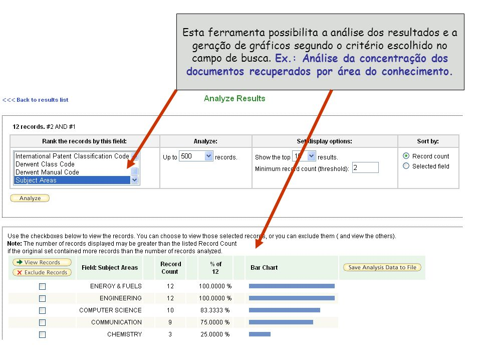Esta ferramenta possibilita a análise dos resultados e a geração de gráficos segundo o critério escolhido no campo de busca.