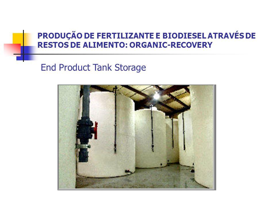 PRODUÇÃO DE FERTILIZANTE E BIODIESEL ATRAVÉS DE RESTOS DE ALIMENTO: ORGANIC-RECOVERY End Product Tank Storage