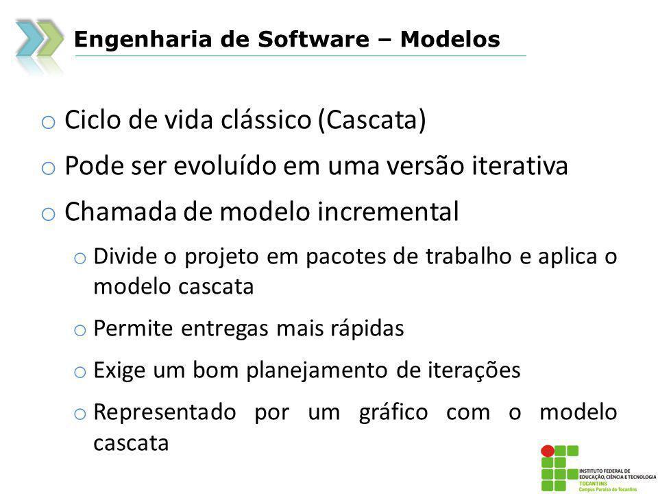 Engenharia de Software – Modelos o Modelos evolucionários o Prototipação o Espiral