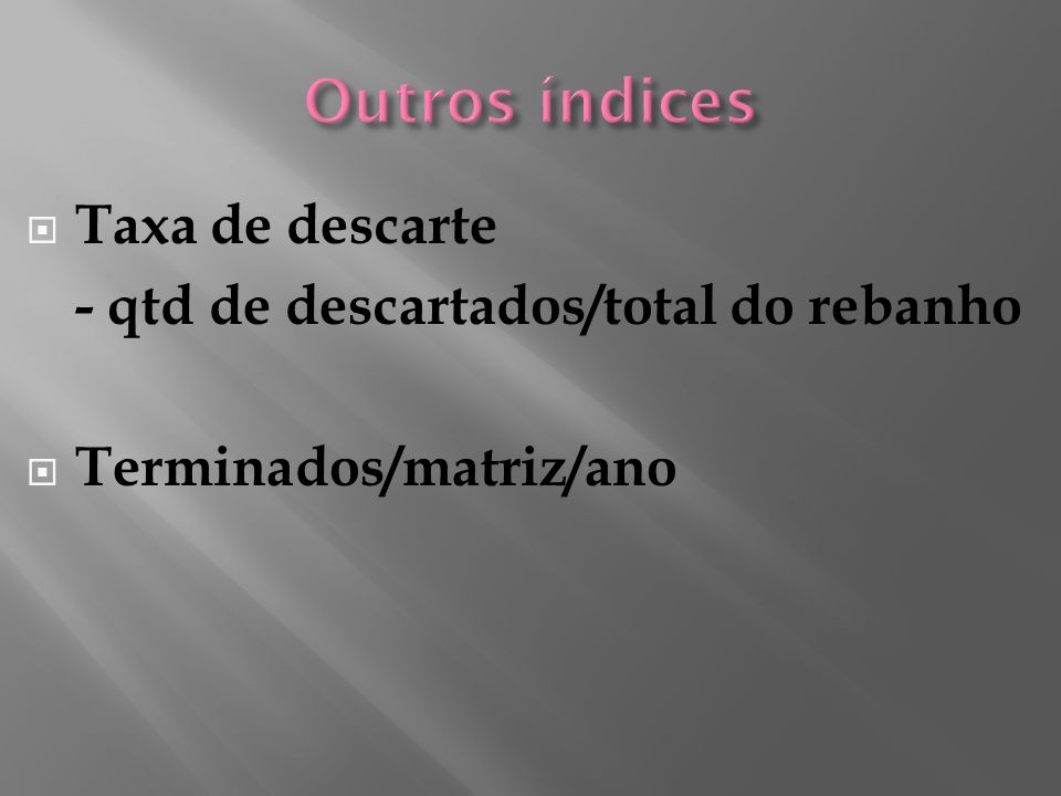 Taxa de descarte - qtd de descartados/total do rebanho Terminados/matriz/ano