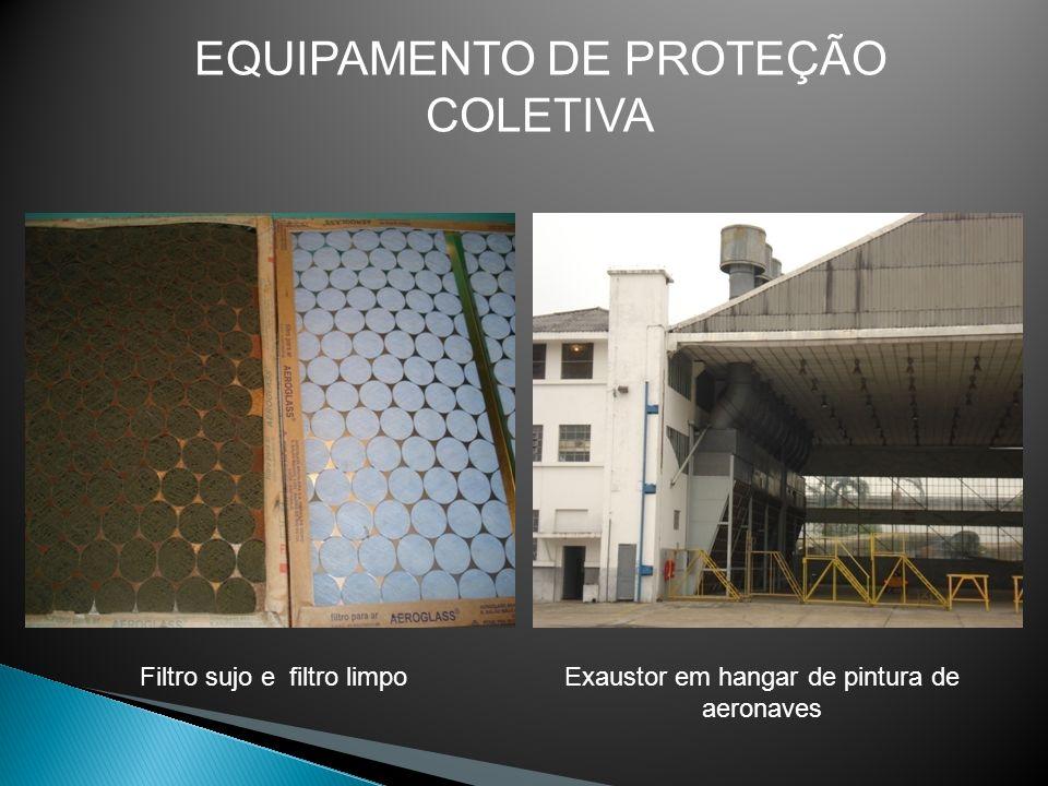 Filtro sujo e filtro limpoExaustor em hangar de pintura de aeronaves EQUIPAMENTO DE PROTEÇÃO COLETIVA