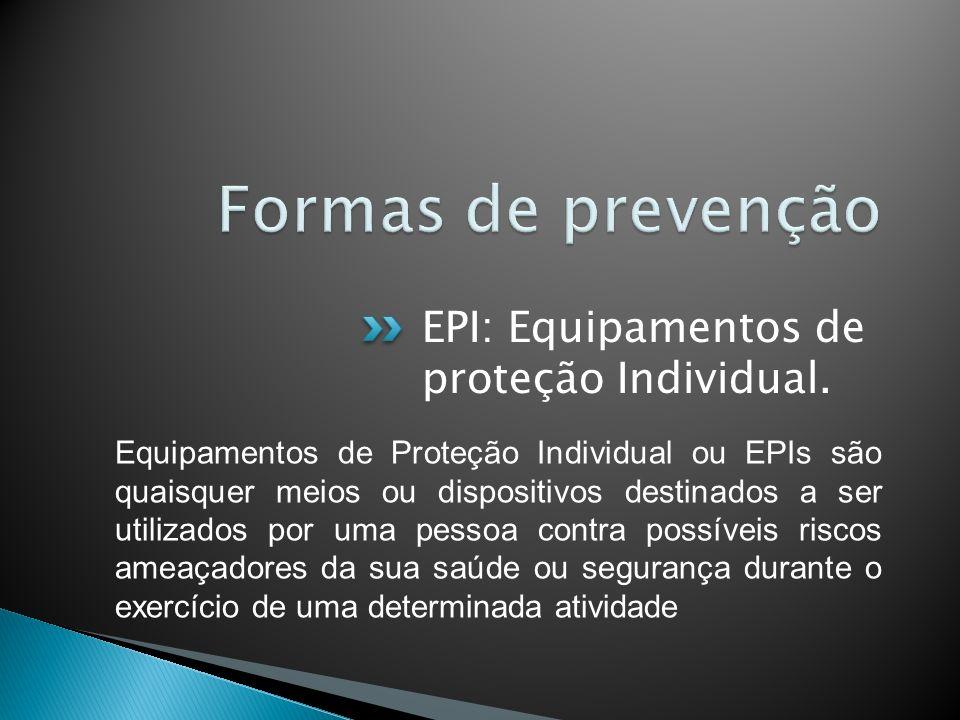 EPI: Equipamentos de proteção Individual. Equipamentos de Proteção Individual ou EPIs são quaisquer meios ou dispositivos destinados a ser utilizados