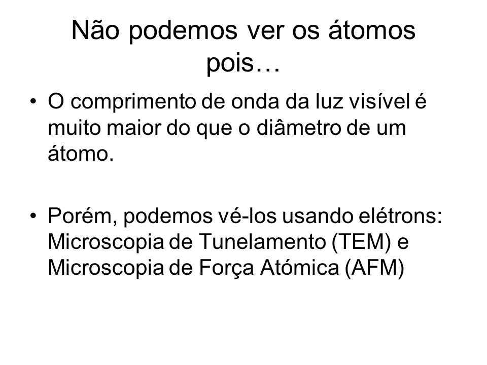 Microscopia de Tunelamento (TEM) e Microscopia de Força Atómica (AFM) A corral made by placing 48 iron atoms in a circle, one at a time, onto a surface of gold (Reprinted with permission from IBM)