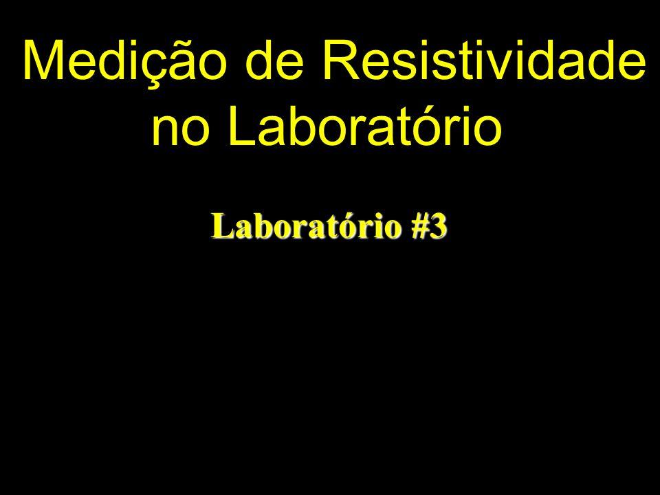 Medição de Resistividade no Laboratório Laboratório #3