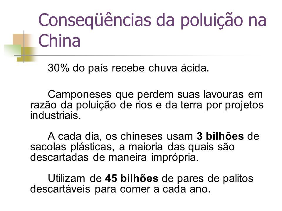 Conseqüências da poluição na China 30% do país recebe chuva ácida.