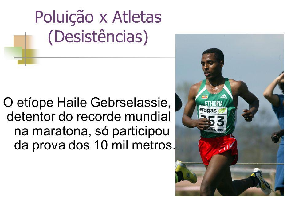 O etíope Haile Gebrselassie, detentor do recorde mundial na maratona, só participou da prova dos 10 mil metros.
