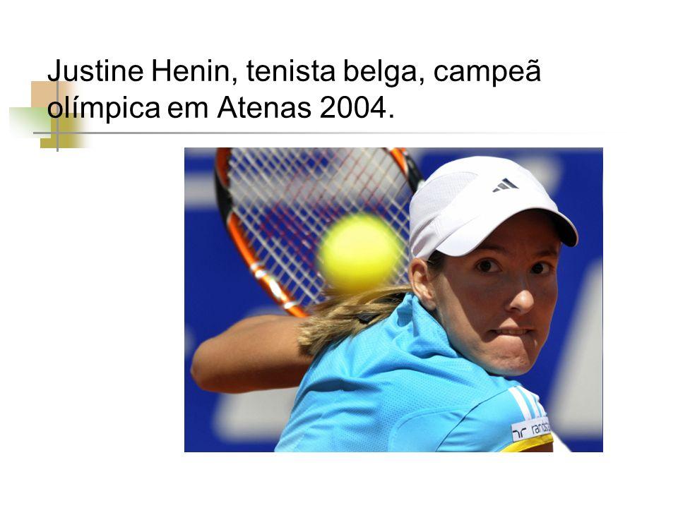 Justine Henin, tenista belga, campeã olímpica em Atenas 2004.
