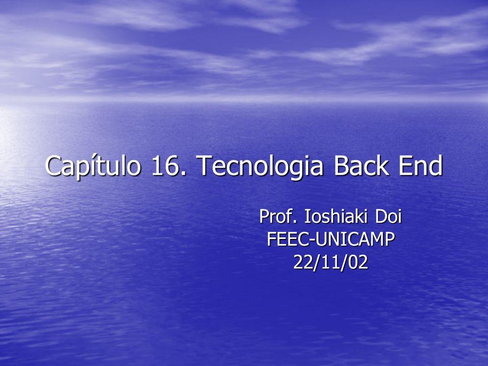 Tecnologia Back-EndStructure Failure Temperature ( C) Failure Mechanism (reaction products) Al/PtSi/Si Al/TiSi 2 /Si Al/NiSi/Si Al/CoSi 2 /Si Al/Ti/PtSi/Si Al/Ti 30 W 70 /PtSi/Si Al/TiN/TiSi 2 /Si 350-400400400400450500550 Compound formation (Al 2 Pt, Si) Diffusion (Al 5 Ti 7 Si 2, Si at 550 C) Compound formation (Al 3 Ni, Si) Compound formation (Al 9 Co 2, Si) Compound formation (Al 3 Ti) Diffusion (Al 2 Pt, Al 12 W at 500 C) Compound formation (AlN, Al 3 Ti) Table 16.2 Barrier Layer Properties A tabela abaixo relaciona as camadas de barreira mais comuns usadas para contatos.