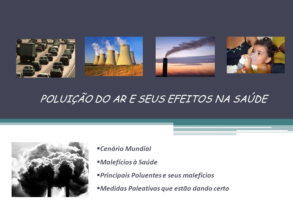 MalesFemalesBoth sexes Cardio-pulmonary diseases 2% Respiratory infections1% Trachea bronchus lung cancers 5%6%5% Selected population attributable fractions for urban air pollution, by sex (% DALYs), 2000a Doenças relacionadas à poluição do ar somam 8% do total...