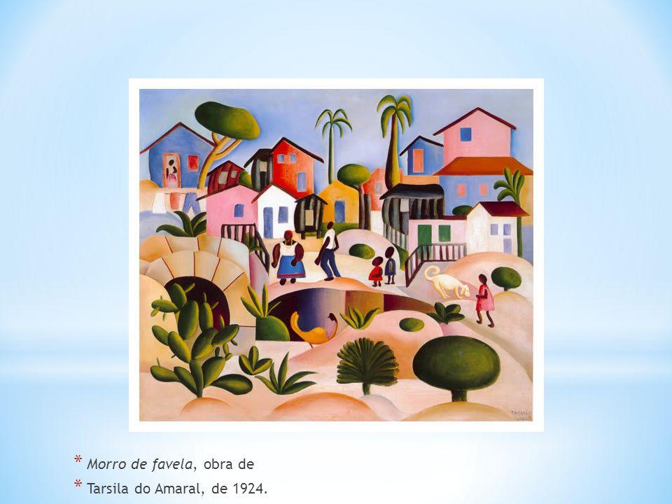 * Morro de favela, obra de * Tarsila do Amaral, de 1924.