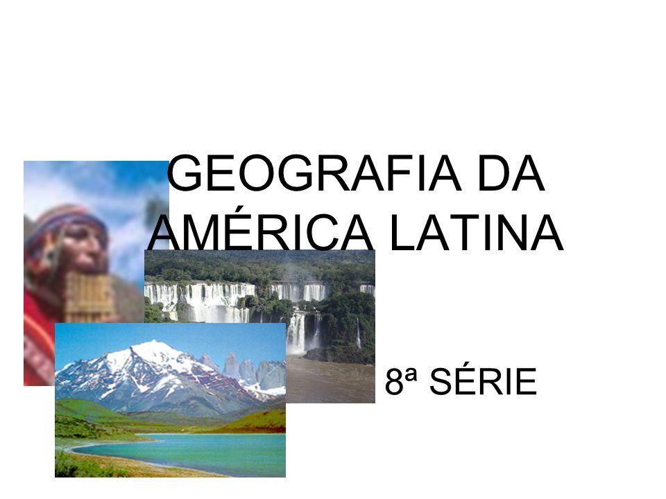 8ª SÉRIE GEOGRAFIA DA AMÉRICA LATINA