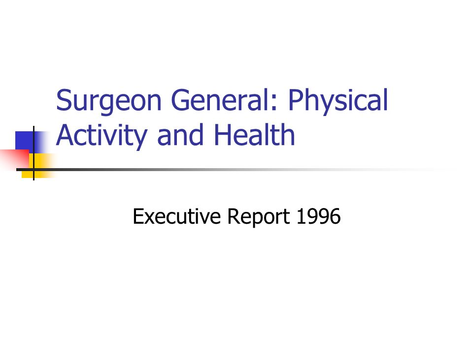Surgeon General: Physical Activity and Health Executive Report 1996