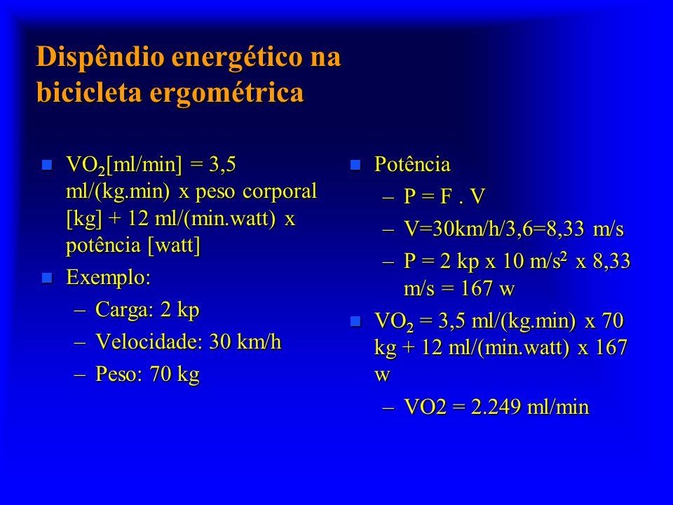 Dispêndio energético na bicicleta ergométrica n VO 2 [ml/min] = 3,5 ml/(kg.min) x peso corporal [kg] + 12 ml/(min.watt) x potência [watt] n Exemplo: –