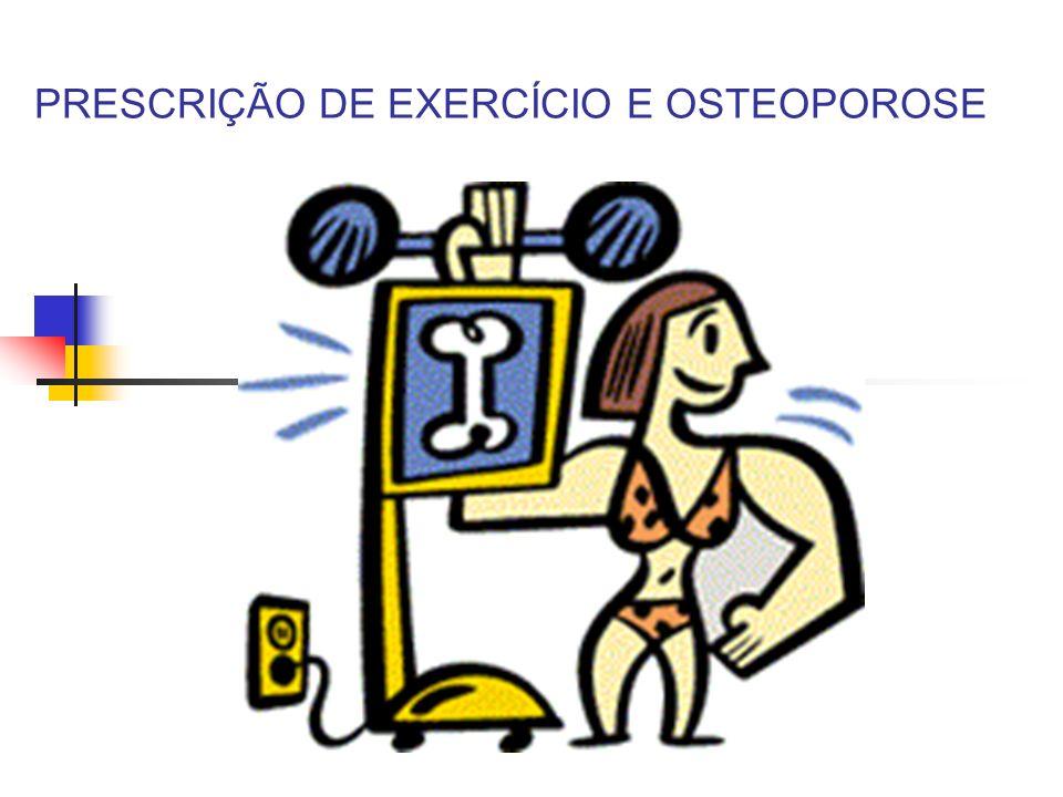PRESCRIÇÃO DE EXERCÍCIO E OSTEOPOROSE