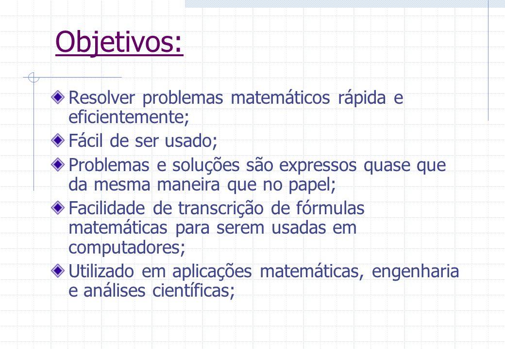 Elementos Básicos do Matlab: Escalares (matriz 1X1) Vetores: Linha e Coluna Matrizes bi e multidimensionais Variáveis Reservadas: ans, pi, i, j, inf, version, flops, NaN, computer Expressões Lógicas Polinômios Gráficos 2D e 3D Programação e também o Help