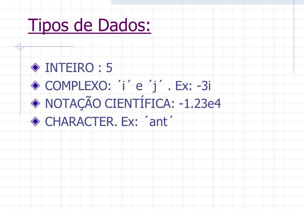 Gráficos 3D: Podem ser: Curvas ou Superfícies Curvas: plot3 – plota curvas em 3D contour – curvas de nível Superfícies: surf, surfc, sufl – superfícies em 3D mesh, meshc – linhas em perspectivas 3D Exemplo de um gráfico de curvas de uma hélice circular: t=0:pi/50:10*pi; plot3(sin(t),cos(t),t);