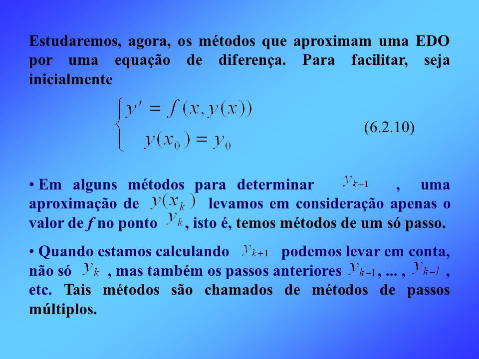 Estudaremos, agora, os métodos que aproximam uma EDO por uma equação de diferença. Para facilitar, seja inicialmente (6.2.10) Em alguns métodos para d
