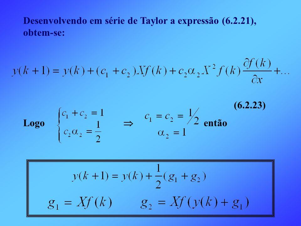 Desenvolvendo em série de Taylor a expressão (6.2.21), obtem-se: (6.2.23) Logo então