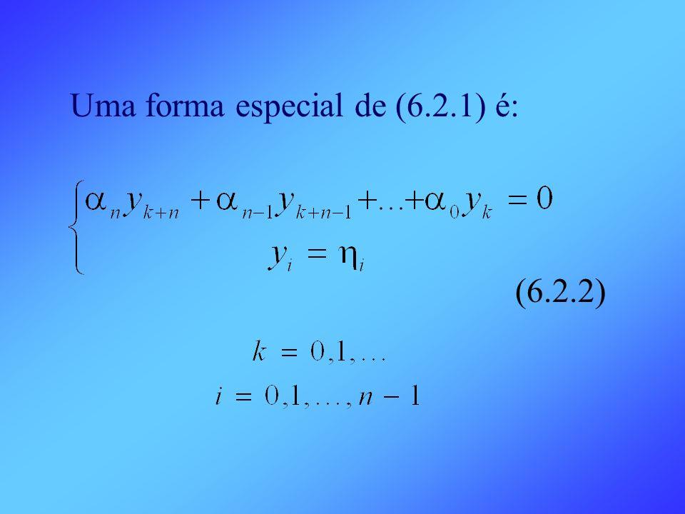 Uma forma especial de (6.2.1) é: (6.2.2)