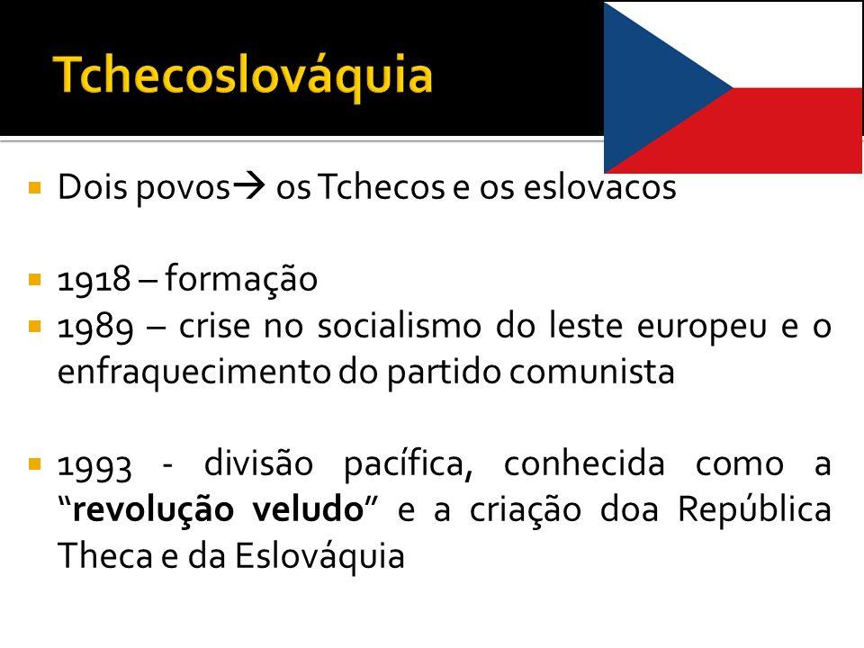 Dois povos os Tchecos e os eslovacos 1918 – formação 1989 – crise no socialismo do leste europeu e o enfraquecimento do partido comunista 1993 - divis