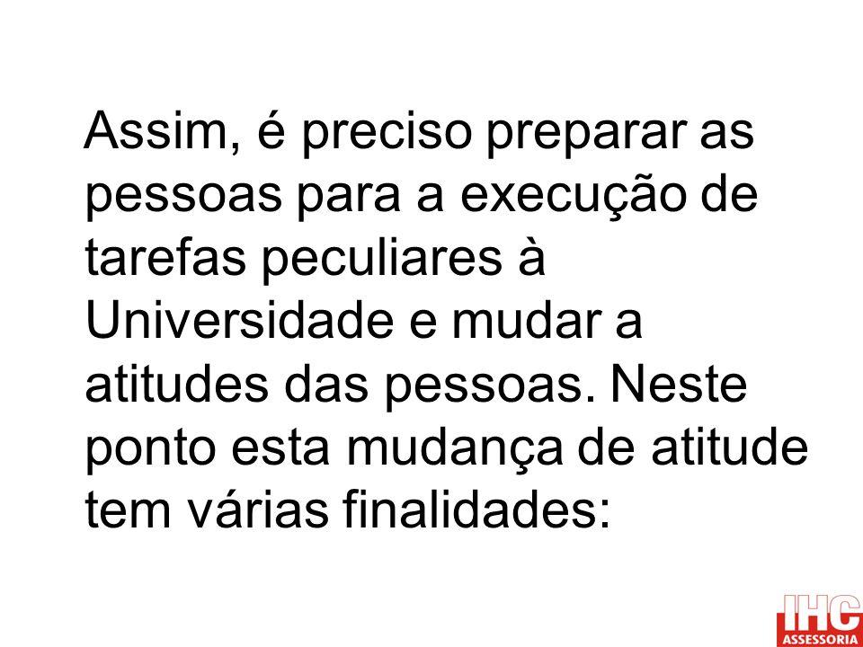Assim, tornou-se um grande desafio individual de cada stakeholder (em português significa parte interessada.