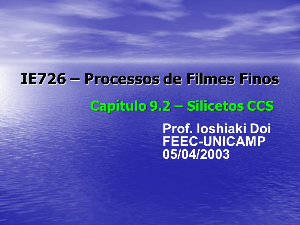 IE726 – Processos de Filmes Finos Capítulo 9.2 – Silicetos CCS Prof.